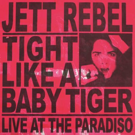 Jett Rebel: Tight Like A Baby Tiger - Plak