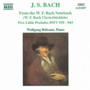 Wolfgang Rubsam: Bach, J.S.: From the W.F. Bach Notebook / 5 Little Preludes - CD