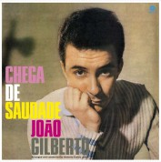 João Gilberto: Chega De Saudade + 8 Bonus Tracks (60th Anniversary Edition) - Plak