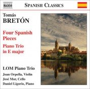 LOM Piano Trio: Breton, T.: Piano Trio in E Major / 4 Spanish Pieces (Lom Piano Trio) - CD