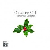 Çeşitli Sanatçılar: Christmas Chill - The Ultimate Collection - CD