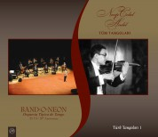 Band-O-Neon, Ertuğrul Sevsay: Necip Celal Andel - Tüm Tangoları - CD