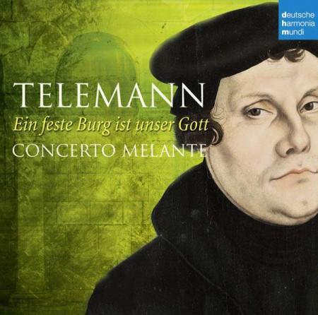 Concerto Melante: Telemann:  Ein feste Burg ist unser Gott - CD