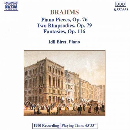 İdil Biret: Brahms: Piano Pieces, Op. 76 - Rhapsodies, Op. 79 - Fantasies, Op. 116 - CD