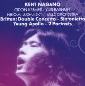 Gidon Kremer, Yuri Bashmet, Halle Orchestra, Kent Nagano: Britten: Double Concerto, Sinfonietta, Young Apollo, 2 Portraits - CD