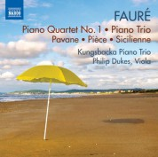 Philip Dukes, Kungsbacka Piano Trio: Fauré: Piano Quartet 1 - Piano Trio - CD