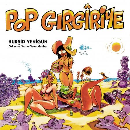 Hurşid Yenigün: Pop Gırgıriye - Plak