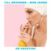 Till Brönner, Bob James: On Vacation - CD