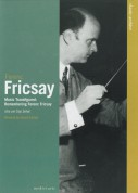 Ferenc Fricsay, Berlin Radio Symphony Orchestra: Music Transfigured - Remembering Ferenc Fricsay - DVD