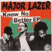 Major Lazer: Know No Better - EP