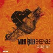 Murat İşbilen Ensemble: Düşler - CD