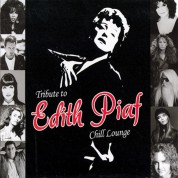 Édith Piaf: Tribute To Edith Piaf - Chill Lounge - CD
