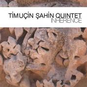 Timuçin Şahin: Inherence - CD