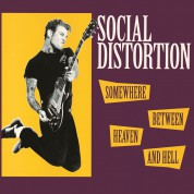 Social Distortion: Somewhere Between Heaven And Hell - Plak