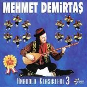 Mehmet Demirtaş: Anadolu Klasikleri 3 - CD
