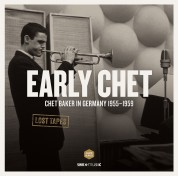 Chet Baker: Early Chet - Chet Baker In Germany 1955-1959 - Plak