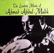 Ahmed Abdul Malik: The Eastern Moods of Ahmed Abdul Malik - Plak