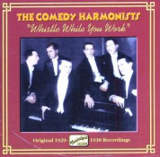 Comedy Harmonists: Whistle While You Work (1929-1938) - CD