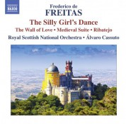 Alvaro Cassuto, Royal Scottish National Orchestra: Freitas: The Silly Girl's Dance - The Wall of Love - Medieval Suite - Ribatejo - CD