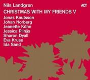 Nils Landgren, Ida Sand, Jeanette Köhn, Jessica Pilnäs: Christmas With My Friends V - CD