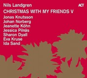 Nils Landgren, Ida Sand, Jeanette Köhn, Jessica Pilnäs: Christmas With My Friends V - CD