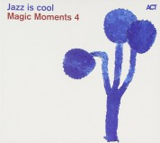 Çeşitli Sanatçılar: Magic Moments 4: Jazz is cool - CD