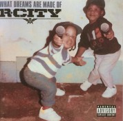 R.City: What Dreams Are Made Of - CD