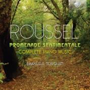 Emanuele Torquati: Roussel: Promenade sentimentale - Complete Piano Music - CD