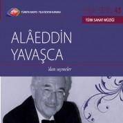 Alaeddin Yavaşça: TRT Arşiv Serisi 45 - Alaeddin Yavaşça'dan Seçmeler - CD