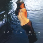 Cassandra Wilson: New Moon Daughter - Plak