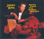 Jonny King: Notes From The Underground - CD