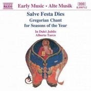 In Dulci Jubilo: Salve Festa Dies: Gregorian Chant for Seasons of the Year - CD