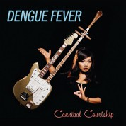 Dengue Fever: Cannibal Courtship - CD