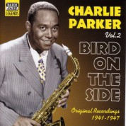 Parker, Charlie: Bird On the Side (1941-1947) - CD