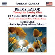Gerard Schwarz: Taylor: Through the Looking Glass - Griffes: Poem - The Pleasure Dome of Kubla Khan - CD