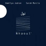 Kamilya Jubran, Sarah Murcia: Nhaoul' - CD
