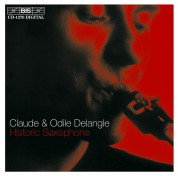 Claude Delangle, Odile Delangle: Historic Saxophone - CD