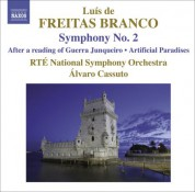 Ireland RTE National Symphony Orchestra: Freitas Branco: Orchestral Works, Vol. 2: Symphony No. 2 - After A Reading of Guerra Junqueiro - Artificial Paradises - CD
