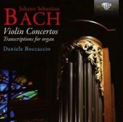 Daniele Boccaccio: J.S. Bach: Violin Concertos, Transcriptions for Organ - CD