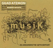 Gilad Atzmon: Musik / Re-Arranging The 20th Century - CD