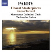 Christopher Stokes: Parry, H.: Choral Masterpieces - Songs of Farewell / I Was Glad / Jerusalem - CD