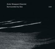 Andy Sheppard Quartet: Surrounded By Sea - CD
