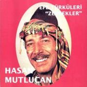 Hasan Mutlucan: Efe Türküleri - Zeybekler - CD
