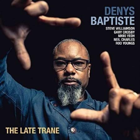Denys Baptiste: The Late Trane - Plak