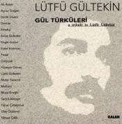 Lütfü Gültekin: Gül Türküleri - CD