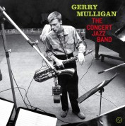 Gerry Mulligan: The Concert Jazz Band + 2 Bonus Tracks! - Plak