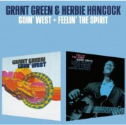 Grant Green: Goin' West + Feelin' The Spirit + 1 Bonus Track - CD