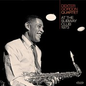 """Dexter Gordon: At The Subway Club 1973 (Includes Gordon's First Version Of """"Wave"""" - All Tracks Previously Unissued. - Plak"""