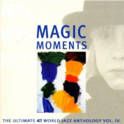 Çeşitli Sanatçılar: Magic Moments - The Ultimate Act World Jazz Anthology Vol. 4 - CD