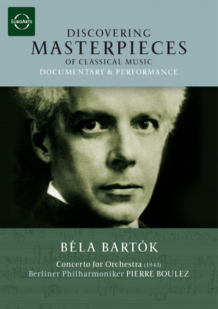 Berliner Philharmoniker, Pierre Boulez: Discovering Masterpieces - Bartók: Concerto for Orchestra - DVD